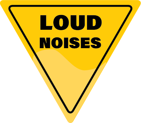 LOUD Noises Warning Sign